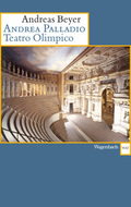 Andreas Palladio. Teatro Olimpico