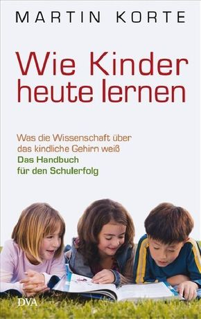 Wie Kinder heute lernen