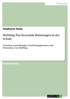 Mobbing - Psychosoziale Belastungen in der Schule