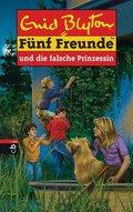 Fünf Freunde und die falsche Prinzessin