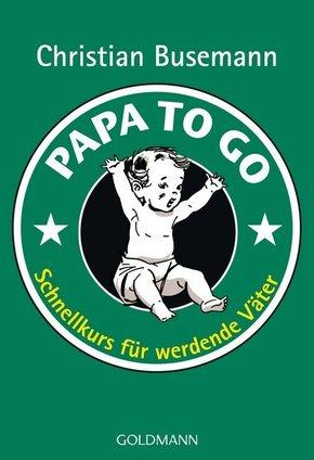 Papa to go - Schnellkurs für werdende Väter