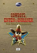 Cowboys, Enten und Indianer