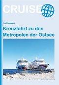 Kreuzfahrt zu den Metropolen der Ostsee