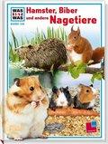 Hamster, Biber und andere Nagetiere - Was ist was Bd.128