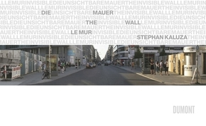Die (unsichtbare) Mauer; The invisible Wall; Le mur invisible