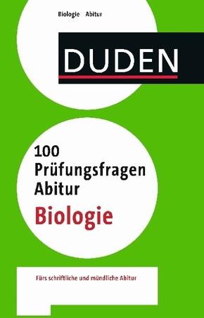 Duden - 100 Prüfungsfragen Abitur Biologie