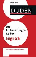 Duden - 100 Prüfungsfragen Abitur Englisch