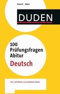 Duden - 100 Prüfungsfragen Abitur Deutsch
