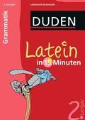 Duden - Latein in 15 Minuten: Grammatik, 2. Lernjahr