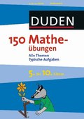 Duden 150 Matheübungen, 5. bis 10. Klasse
