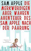 Die merkwürdigen aber wahren Abenteuer des Sam Apple nach der Paarung