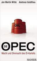 Die OPEC - Macht und Ohnmacht des Öl-Kartells (Ebook nicht enthalten)
