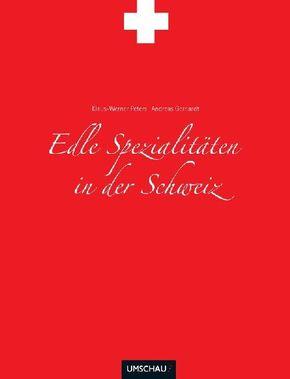 Edle Spezialitäten in der Schweiz