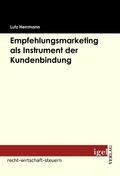 Empfehlungsmarketing als Instrument der Kundenbindung
