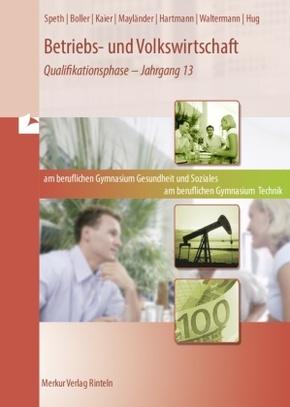 Betriebs- und Volkswirtschaft, Berufliches Gymnasium/Fachgymnasium: Qualifikationsphase - Jahrgang 13