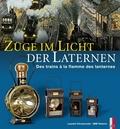 Züge im Licht der Laternen - Des trains à la flamme des lanternes