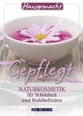 Gepflegt - Naturkosmetik für Schönheit und Wohlbefinden