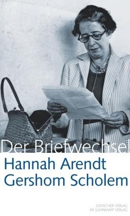 Hannah Arendt - Gershom Scholem, Der Briefwechsel