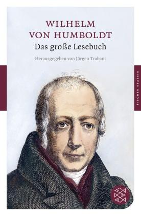 Wilhelm von Humboldt - Das große Lesebuch