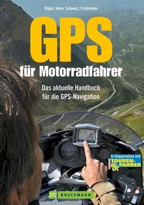 GPS für Motorradfahrer - Das aktuelle Handbuch für die GPS-Navigation