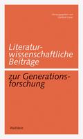 Literaturwissenschaftliche Beiträge zur Generationsforschung