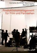 Produktionsmanagement für Film und Fernsehen