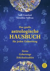 Das große astrologische Hausbuch für jeden Geburtstag