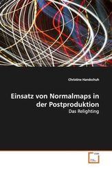 Einsatz von Normalmaps in der Postproduktion (eBook, PDF)