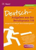 Deutsch-Aufgaben aus der Berufspraxis 7/8