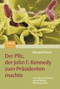 Der Pilz, der John F. Kennedy zum Präsidenten machte