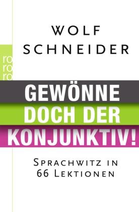 Gewönne doch der Konjunktiv! Sprachwitz in 66 Lektionen