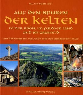 Auf den Spuren der Kelten in der Rhön, im Fuldaer Land und im Grabfeld