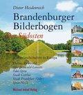 Brandenburger Bilderbogen: Brandenburger Bilderbogen Der Südosten