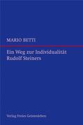 Ein Weg zur Individualität Rudolf Steiners