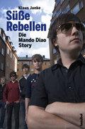 Süße Rebellen. Die Mando Diao Story