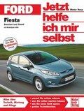 Jetzt helfe ich mir selbst: Ford Fiesta; Bd.271