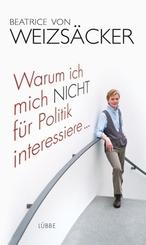 Warum ich mich nicht für Politik interessiere ...