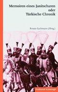 Memoiren eines Janitscharen oder Türkische Chronik