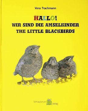 Hallo! Wir sind die Amselkinder - The Little Blackbirds