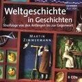 Weltgeschichte in Geschichten, 6 Audio-CDs
