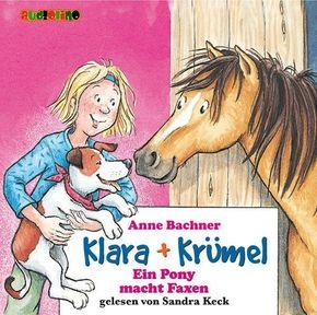 Klara & Krümel, Audio-CDs: Ein Pony macht Faxen, 2 Audio-CDs