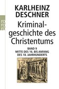Kriminalgeschichte des Christentums - Bd.9