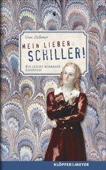 Mein lieber Schiller!