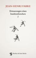 Erinnerungen eines Insektenforschers - Bd.1