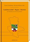 Landesherrschaft - Region - Identität