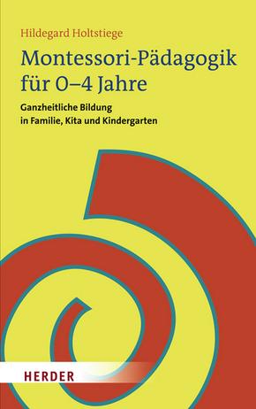Montessori-Pädagogik für 0-4 Jahre