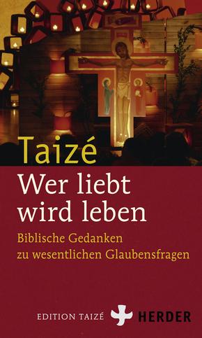 Taizé - Wer liebt, wird leben