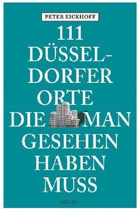 111 Düsseldorfer Orte, die man gesehen haben muss