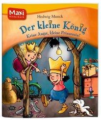 Der kleine König - Keine Angst, kleine Prinzessin! - Maxi Bilderbuch