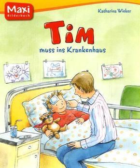 Tim muss ins Krankenhaus - Maxi Bilderbuch